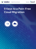 9 Keys to a Pain-Free Cloud Migration