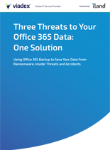 Three Threats to Your Office 365 Data: One Solution