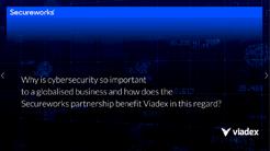 Viadex & Secureworks - Safer Business, Together